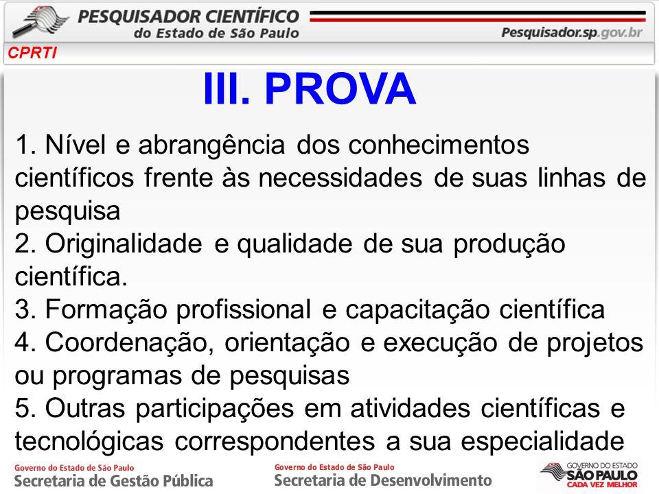 CPRTI 1. Nível e abrangência dos conhecimentos científicos frente às necessidades de suas linhas de pesquisa 2. Originalidade e qualidade de sua produ