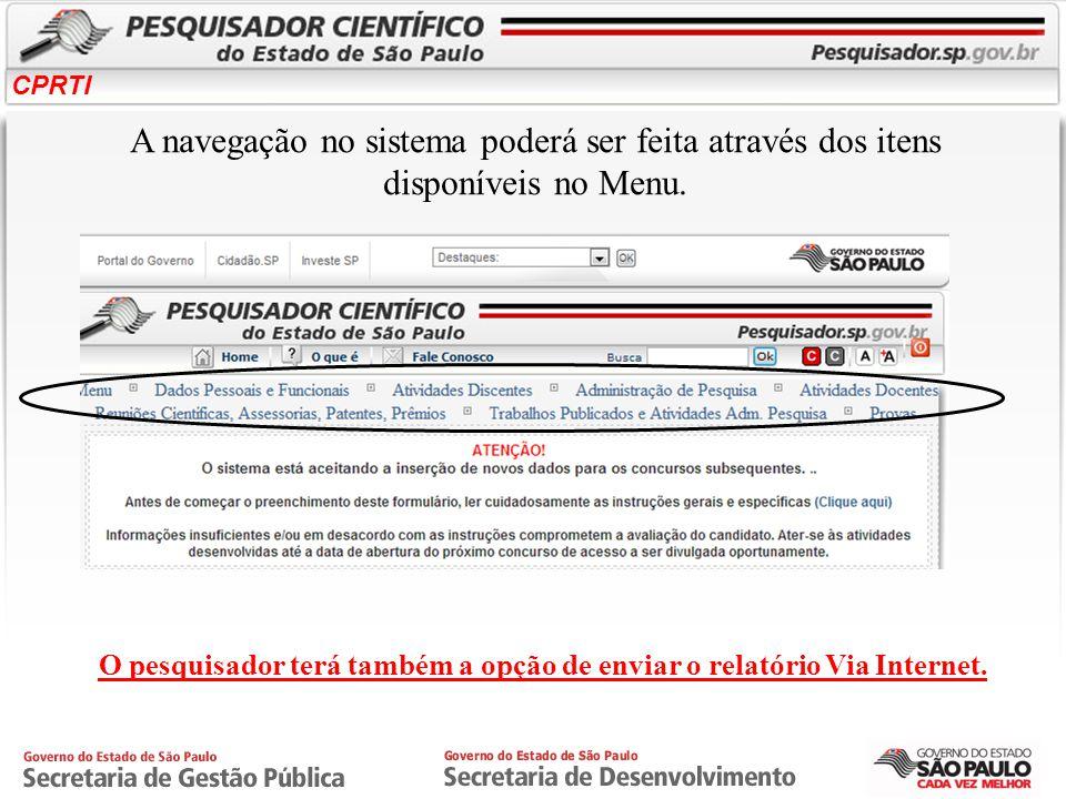 O pesquisador terá também a opção de enviar o relatório Via Internet. A navegação no sistema poderá ser feita através dos itens disponíveis no Menu.
