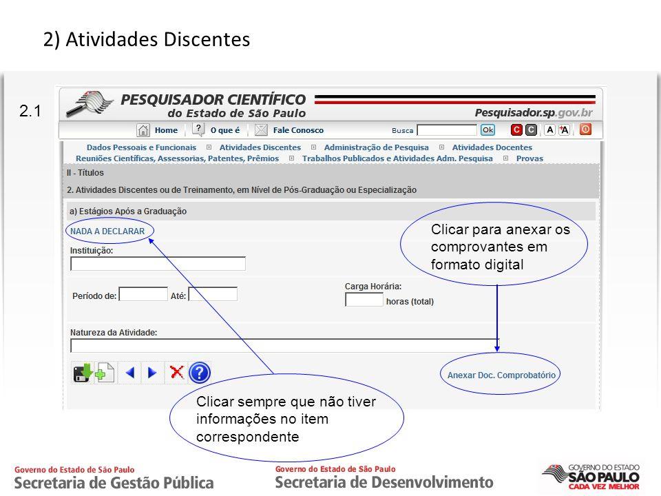 CPRTI 2) Atividades Discentes 2.1 Clicar para anexar os comprovantes em formato digital Clicar sempre que não tiver informações no item correspondente