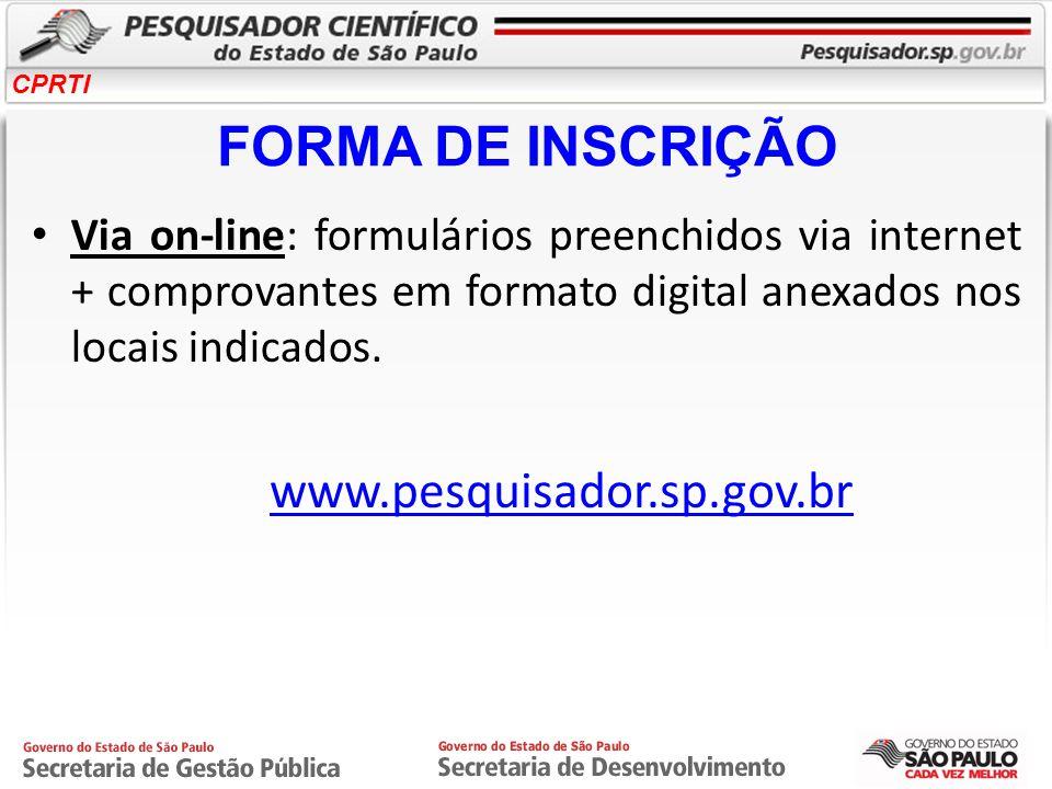 CPRTI FORMA DE INSCRIÇÃO Via on-line: formulários preenchidos via internet + comprovantes em formato digital anexados nos locais indicados. www.pesqui