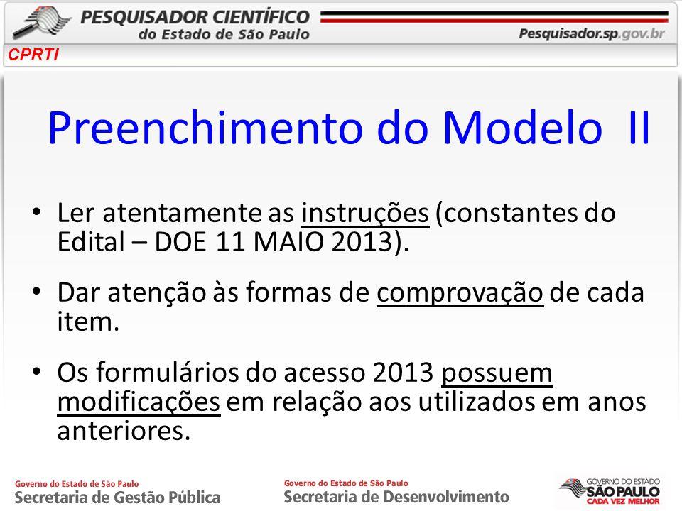 CPRTI Preenchimento do Modelo II Ler atentamente as instruções (constantes do Edital – DOE 11 MAIO 2013). Dar atenção às formas de comprovação de cada