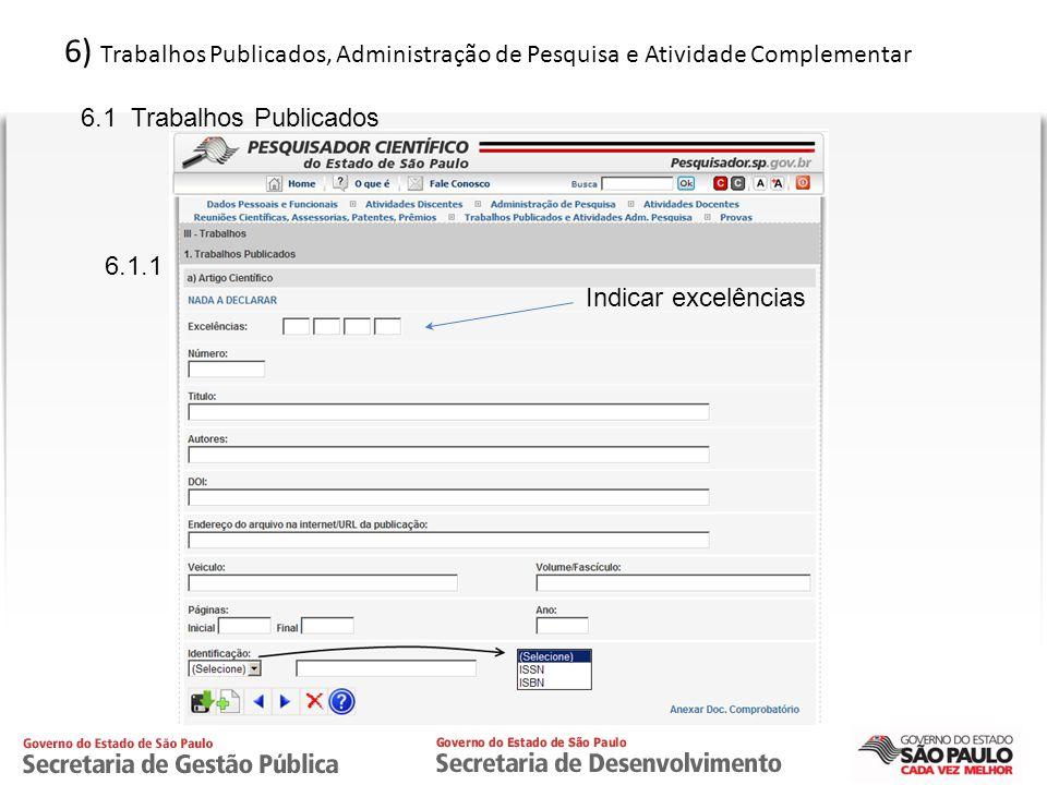 CPRTI 6) Trabalhos Publicados, Administração de Pesquisa e Atividade Complementar 6.1.1 6.1 Trabalhos Publicados Indicar excelências
