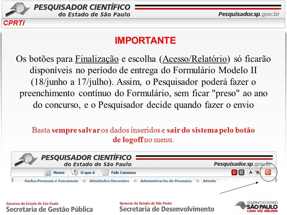 CPRTI Os botões para Finalização e escolha (Acesso/Relatório) só ficarão disponíveis no período de entrega do Formulário Modelo II (18/junho a 17/julh