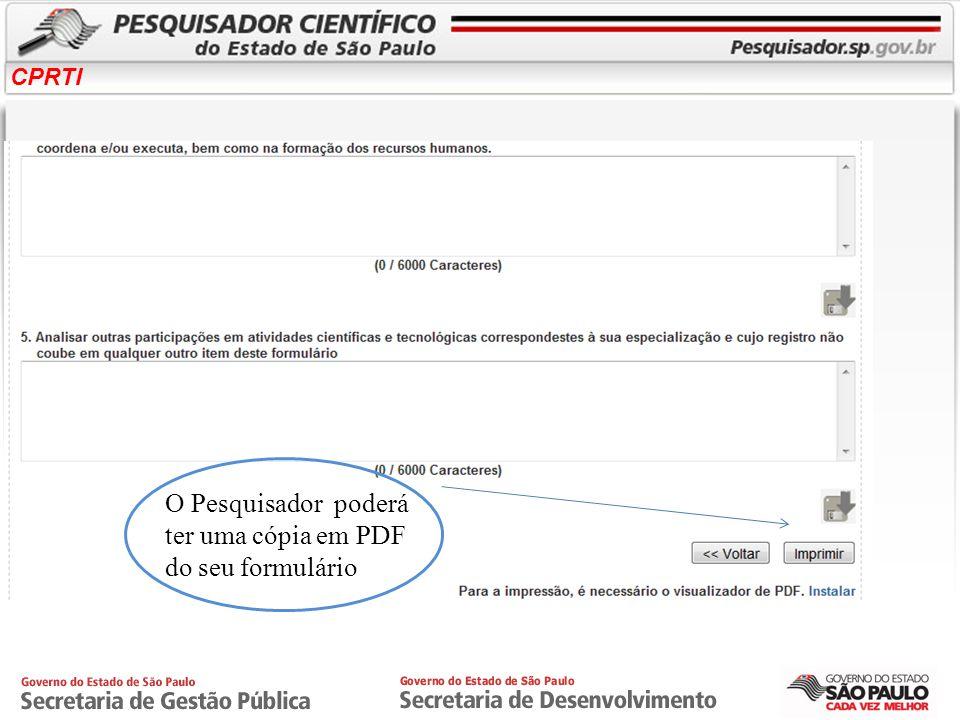 CPRTI O Pesquisador poderá ter uma cópia em PDF do seu formulário