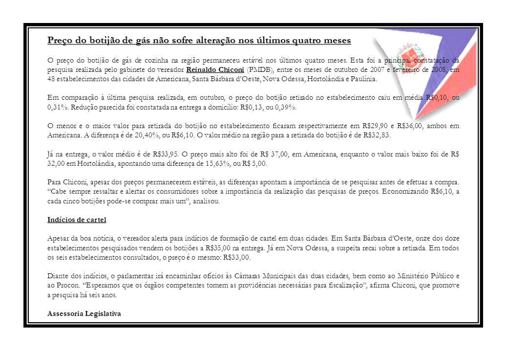 Preço do botijão de gás não sofre alteração nos últimos quatro meses Reinaldo Chiconi O preço do botijão de gás de cozinha na região permaneceu estável nos últimos quatro meses.