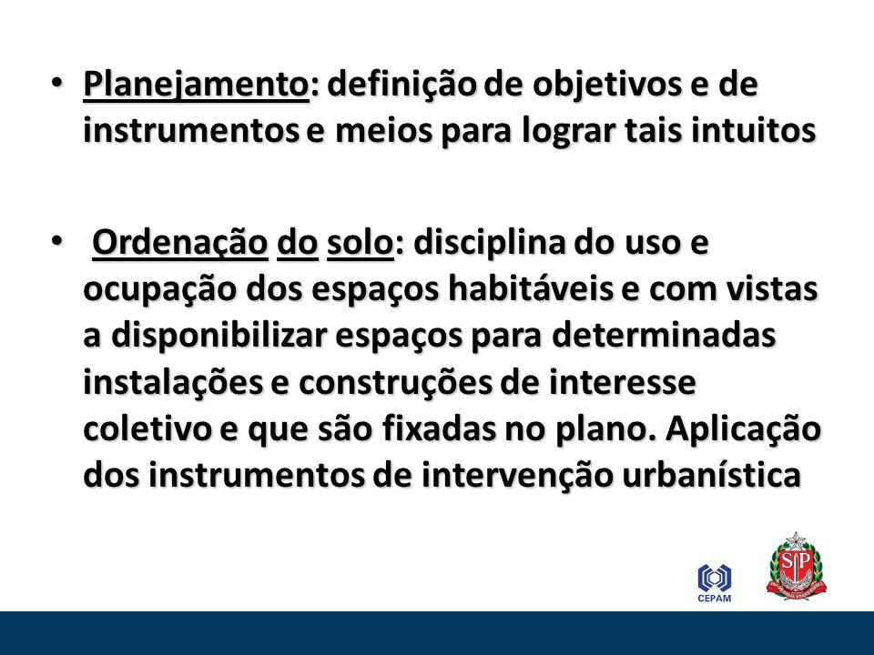 Planejamento: definição de objetivos e de instrumentos e meios para lograr tais intuitos Planejamento: definição de objetivos e de instrumentos e meio