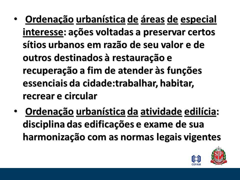 Ordenação urbanística de áreas de especial interesse: ações voltadas a preservar certos sítios urbanos em razão de seu valor e de outros destinados à