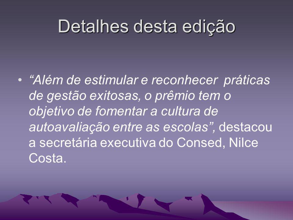Detalhes desta edição Além de estimular e reconhecer práticas de gestão exitosas, o prêmio tem o objetivo de fomentar a cultura de autoavaliação entre