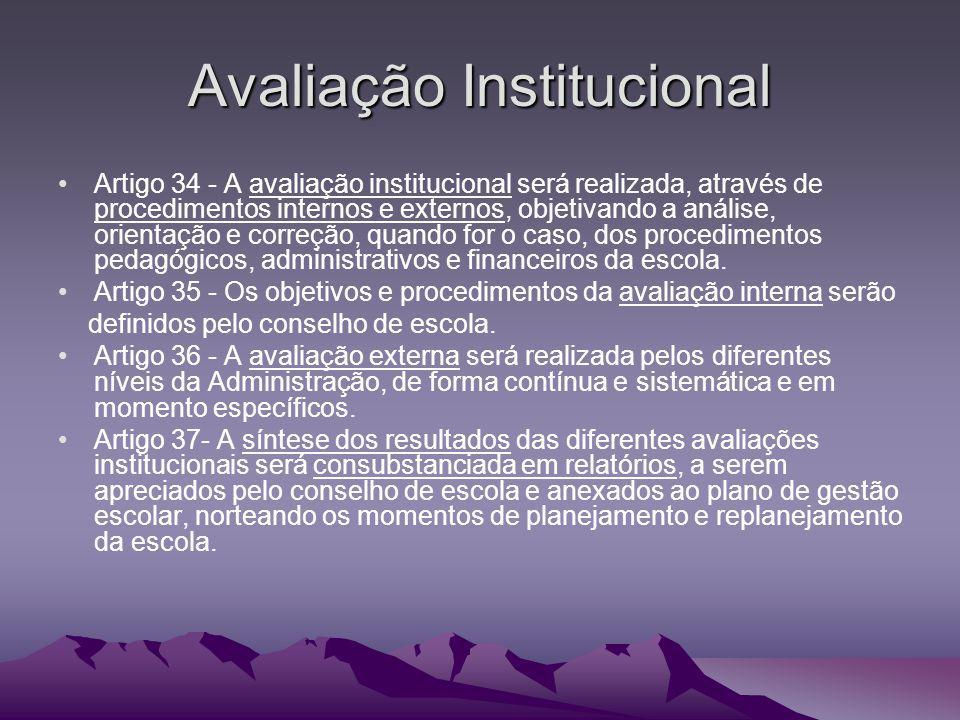 Avaliação Institucional Artigo 34 - A avaliação institucional será realizada, através de procedimentos internos e externos, objetivando a análise, ori