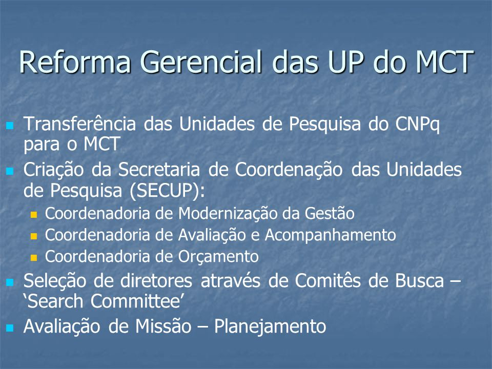 Reforma Gerencial das UP do MCT SECUP – Prof.Dr.