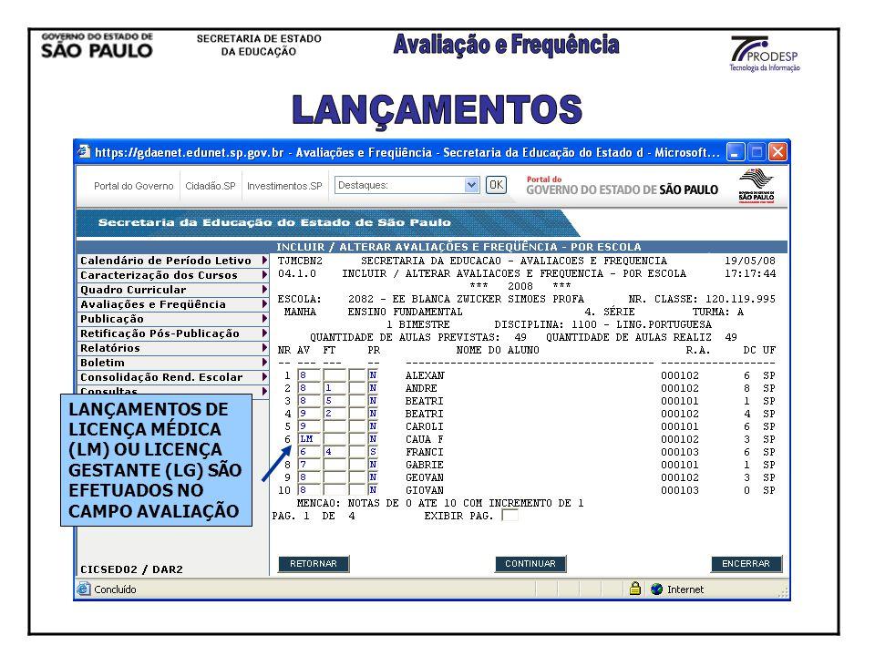 LANÇAMENTOS DE LICENÇA MÉDICA (LM) OU LICENÇA GESTANTE (LG) SÃO EFETUADOS NO CAMPO AVALIAÇÃO