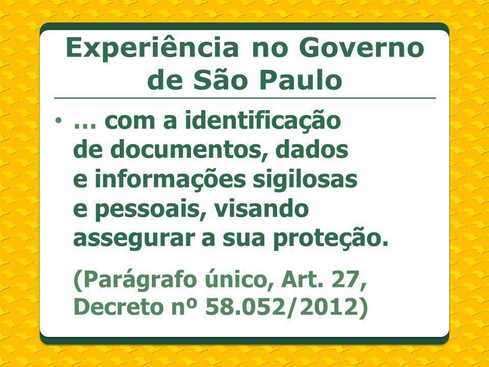 … com a identificação de documentos, dados e informações sigilosas e pessoais, visando assegurar a sua proteção. (Parágrafo único, Art. 27, Decreto nº
