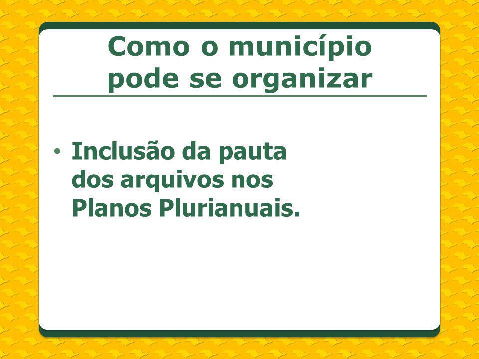 Inclusão da pauta dos arquivos nos Planos Plurianuais. Como o município pode se organizar