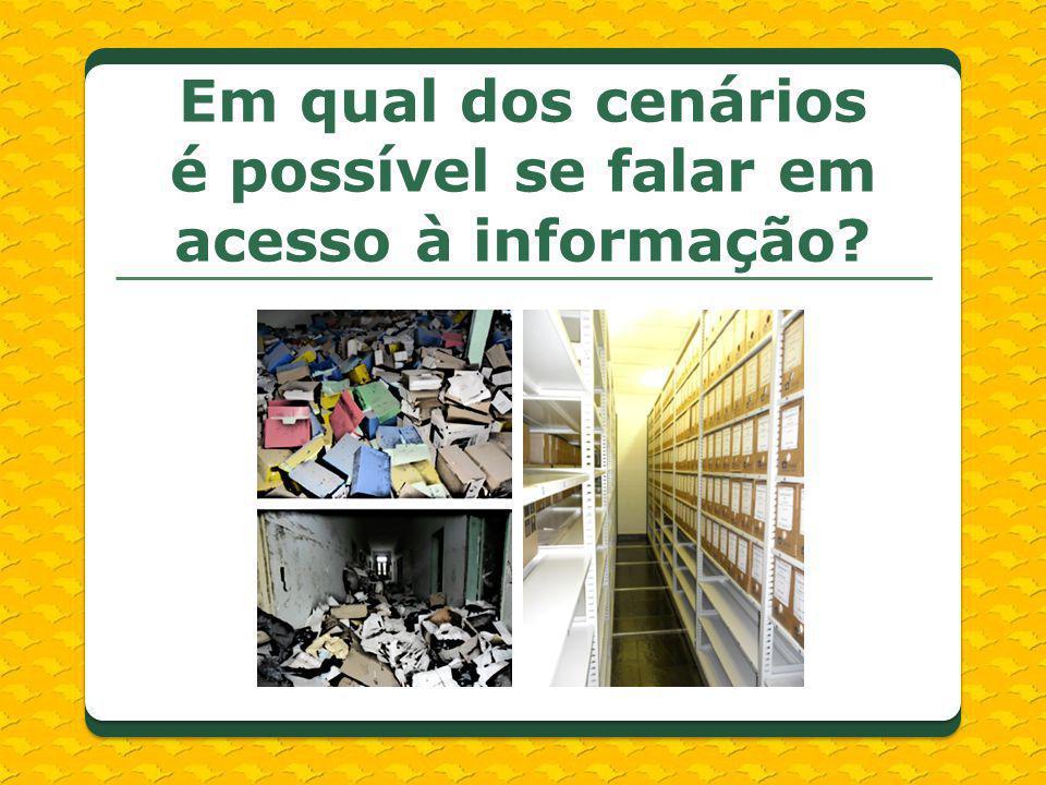 Em qual dos cenários é possível se falar em acesso à informação?