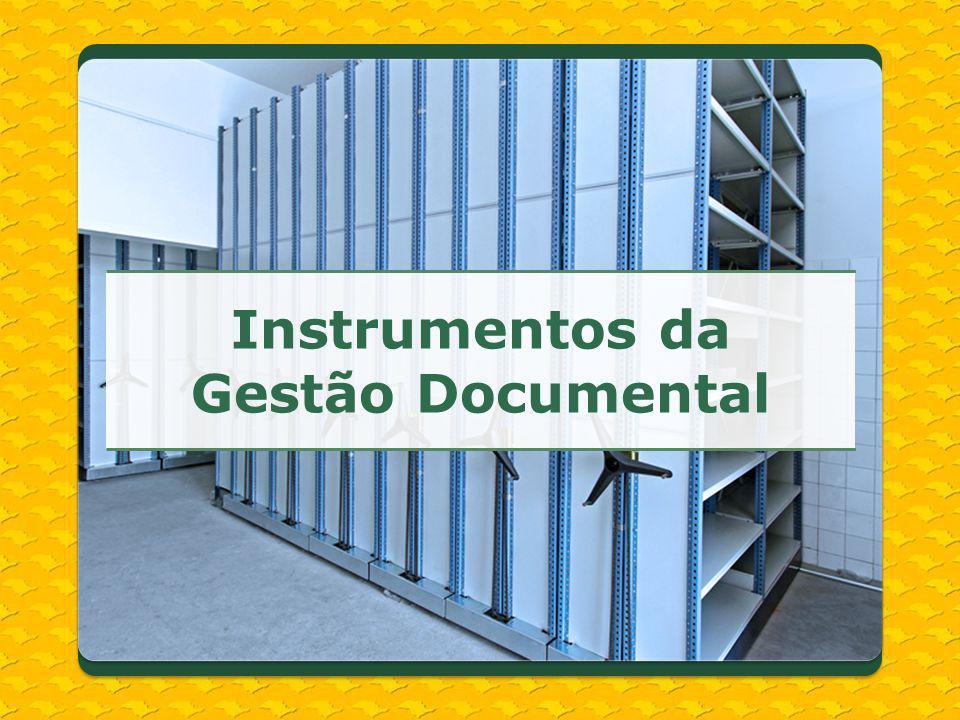 Instrumentos da Gestão Documental