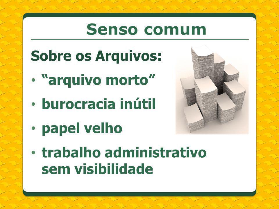 Gestão Documental Ação estratégica de Governo: transparência e eficiência administrativa; economia de recursos; agilidade e subsídio na tomada de decisão;