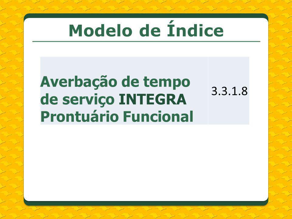 Modelo de Índice Averbação de tempo de serviço INTEGRA Prontuário Funcional 3.3.1.8