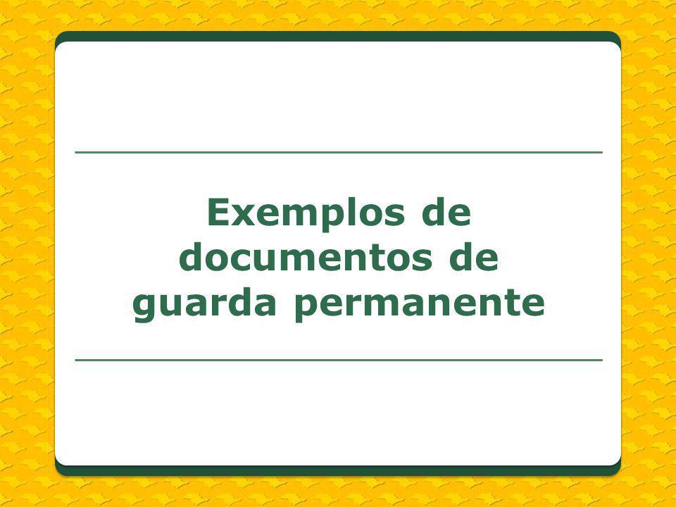 Exemplos de documentos de guarda permanente