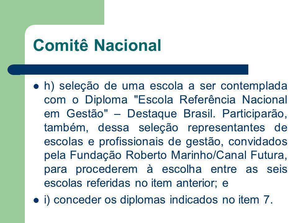 h) seleção de uma escola a ser contemplada com o Diploma
