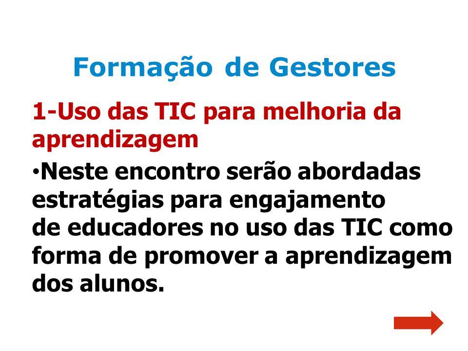 1-Uso das TIC para melhoria da aprendizagem Neste encontro serão abordadas estratégias para engajamento de educadores no uso das TIC como forma de pro