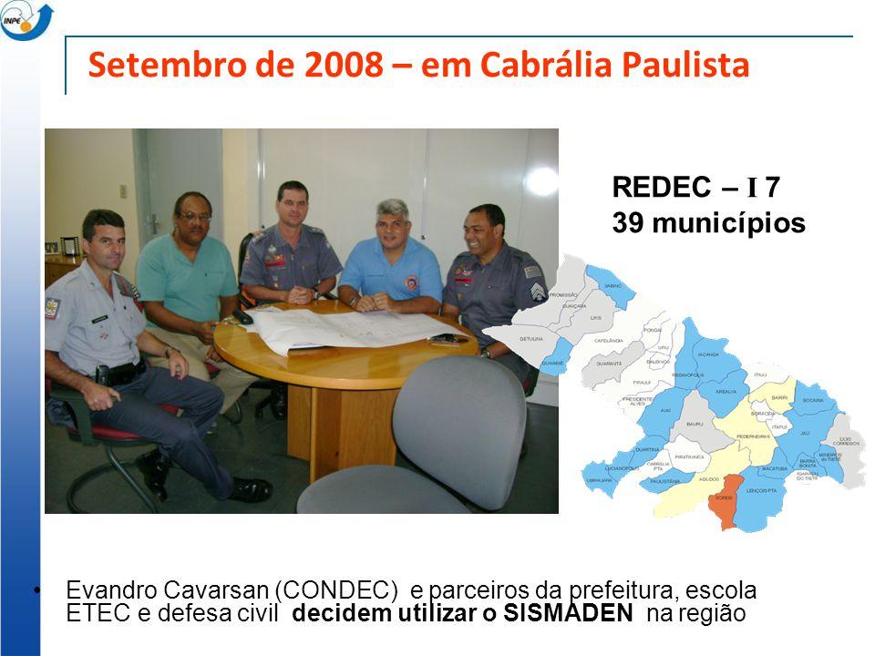 Setembro de 2008 – em Cabrália Paulista Evandro Cavarsan (CONDEC) e parceiros da prefeitura, escola ETEC e defesa civil decidem utilizar o SISMADEN na