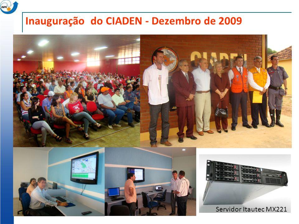Inauguração do CIADEN - Dezembro de 2009 Servidor Itautec MX221
