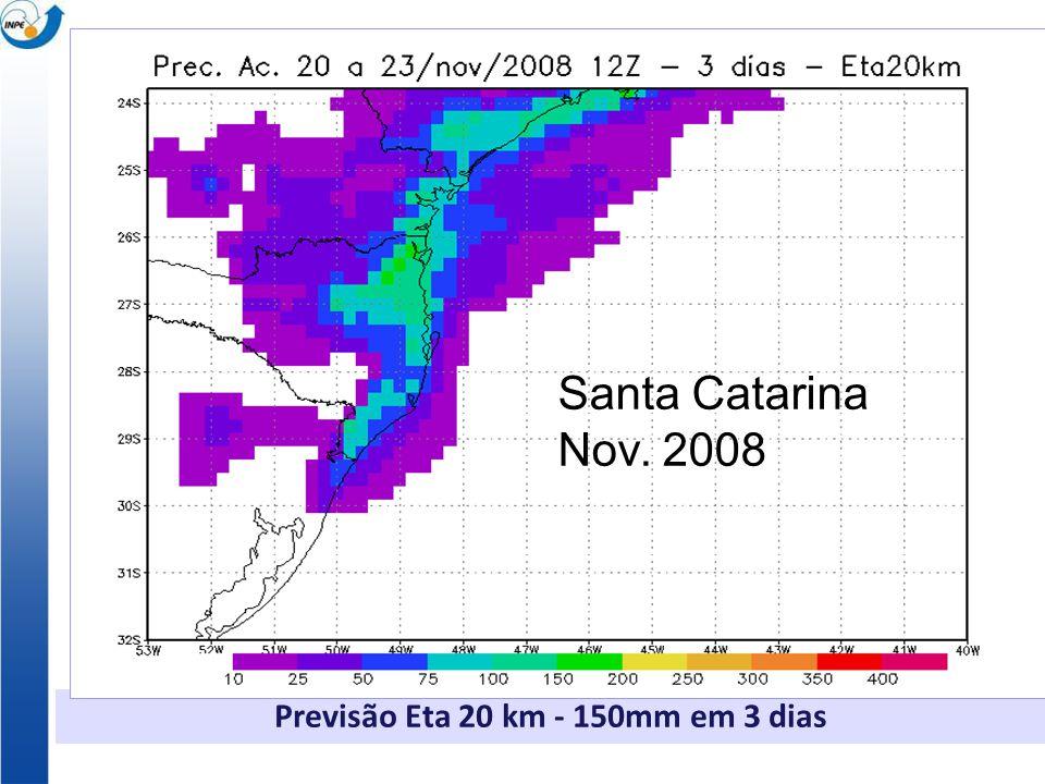 Previsão Eta 20 km - 150mm em 3 dias Santa Catarina Nov. 2008