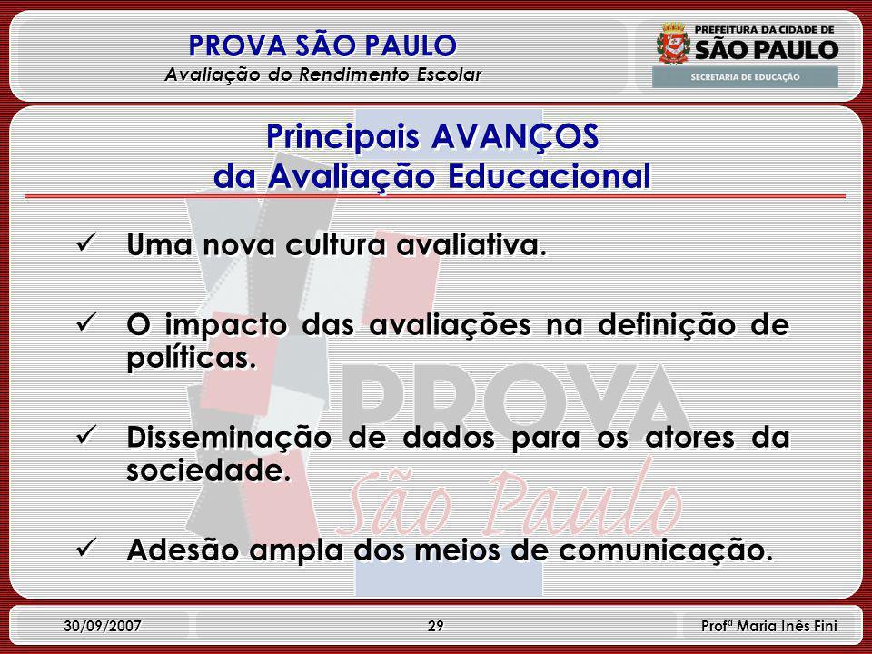 29 PROVA SÃO PAULO Avaliação do Rendimento Escolar 30/09/2007 Profª Maria Inês Fini Uma nova cultura avaliativa.