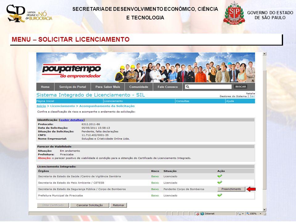 GOVERNO DO ESTADO DE SÃO PAULO MENU – SOLICITAR LICENCIAMENTO SECRETARIA DE DESENVOLVIMENTO ECONÔMICO, CIÊNCIA E TECNOLOGIA