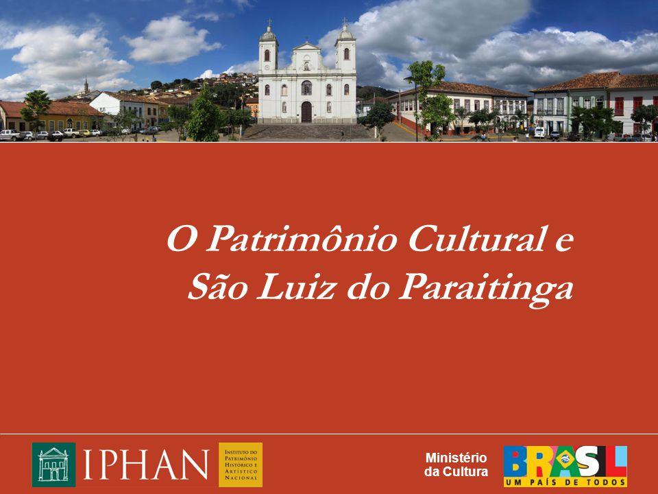 O Patrimônio Cultural e São Luiz do Paraitinga Ministério da Cultura