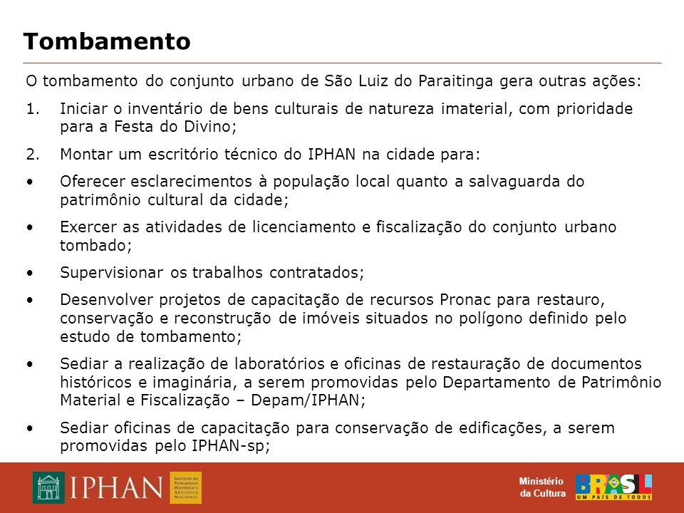 O TOMBAMENTO COMO INSTRUMENTO DE PROTEÇÃO DO PATRIMÔNIO CULTURAL MATERIAL E IMATERIAL Ministério da Cultura Tombamento O tombamento do conjunto urbano