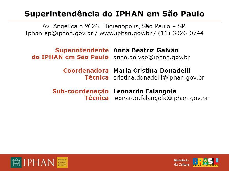 O TOMBAMENTO COMO INSTRUMENTO DE PROTEÇÃO DO PATRIMÔNIO CULTURAL MATERIAL E IMATERIAL Superintendente do IPHAN em São Paulo Coordenadora Técnica Sub-c