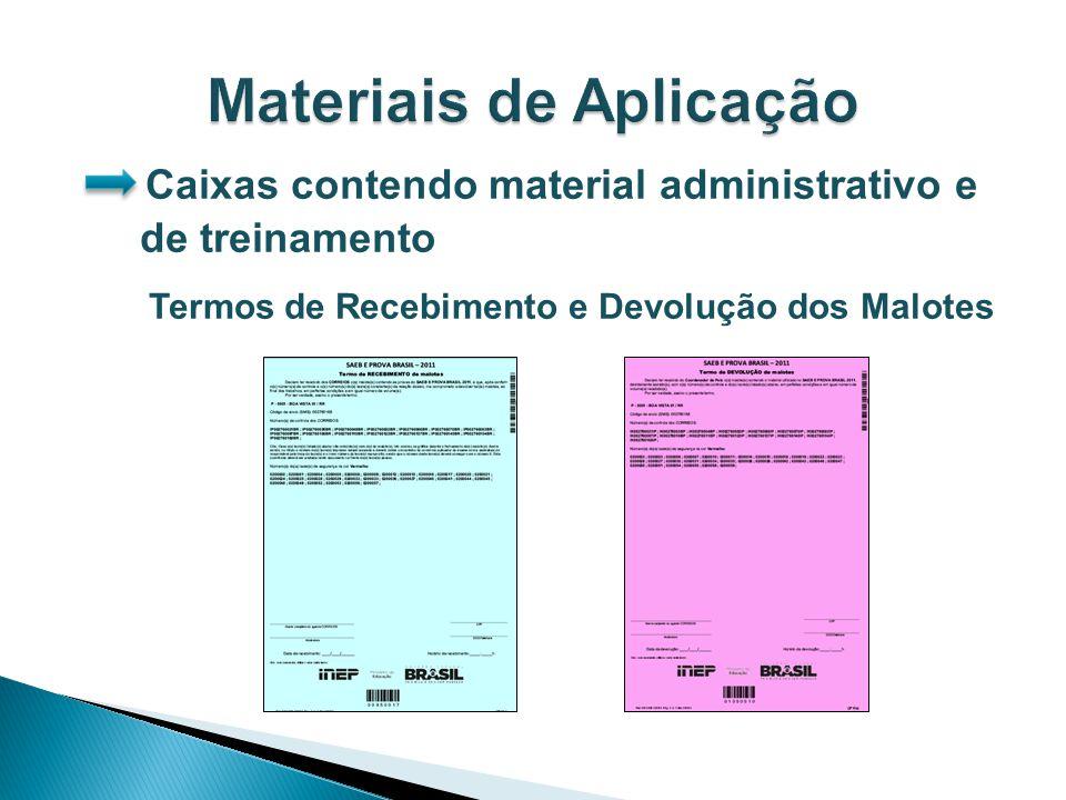 Caixas contendo material administrativo e de treinamento Termos de Recebimento e Devolução dos Malotes