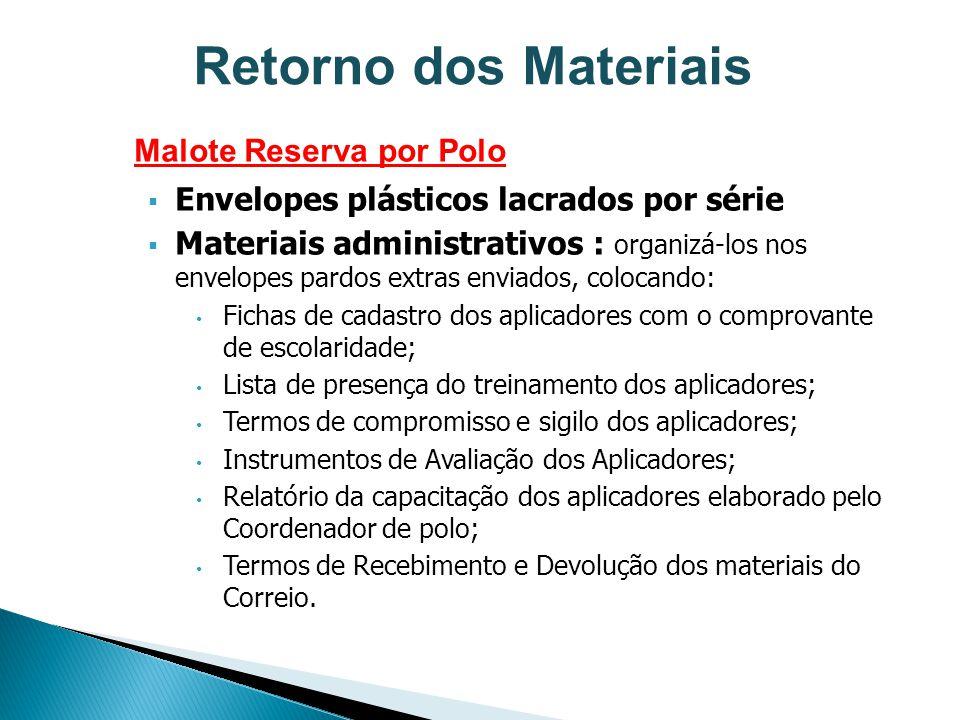 Malote Reserva por Polo Envelopes plásticos lacrados por série Materiais administrativos : organizá-los nos envelopes pardos extras enviados, colocand
