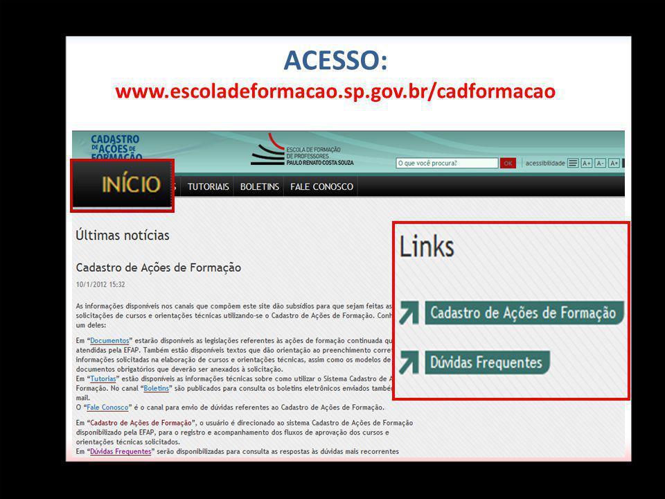 ACESSO: www.escoladeformacao.sp.gov.br/cadformacao
