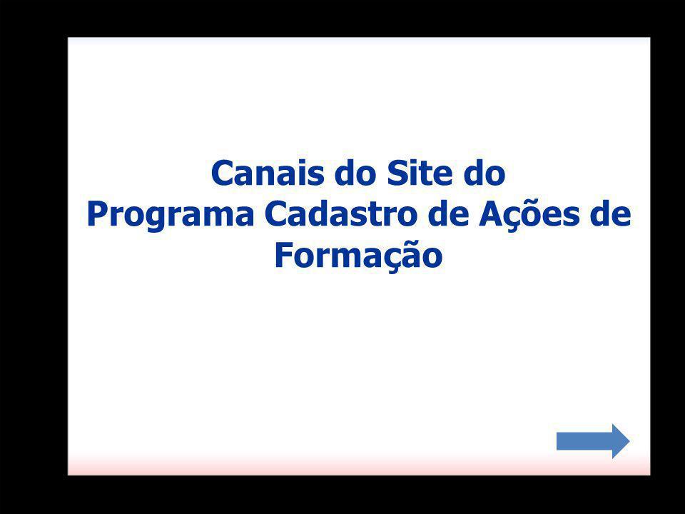 Canais do Site do Programa Cadastro de Ações de Formação