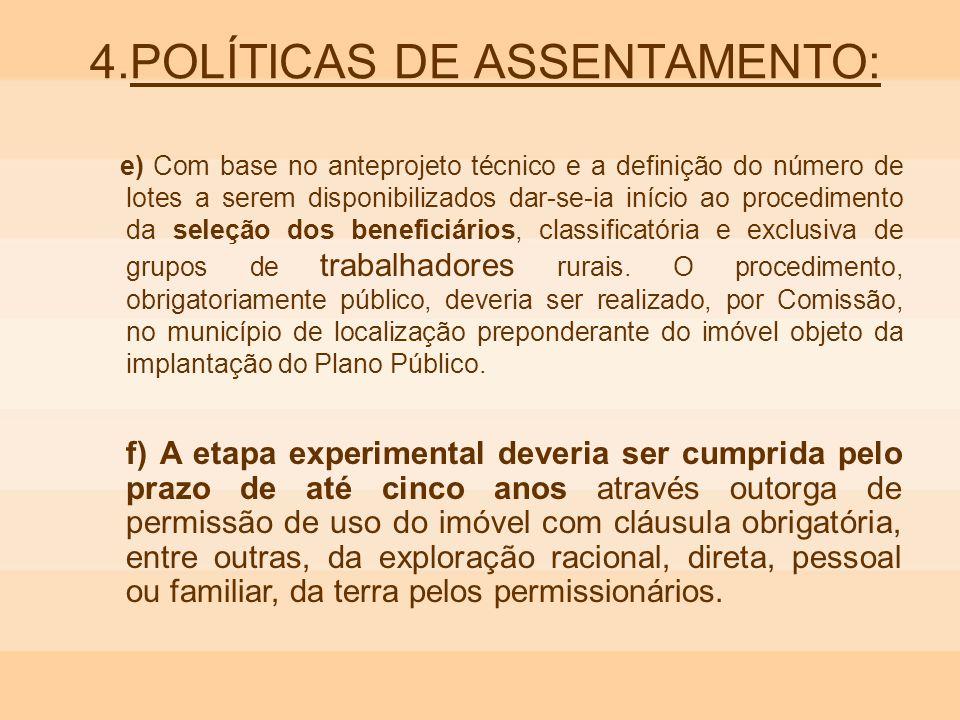 4.POLÍTICAS DE ASSENTAMENTO: e) Com base no anteprojeto técnico e a definição do número de lotes a serem disponibilizados dar-se-ia início ao procedim