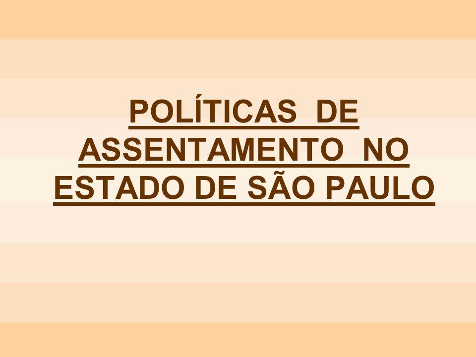 POLÍTICAS DE ASSENTAMENTO NO ESTADO DE SÃO PAULO