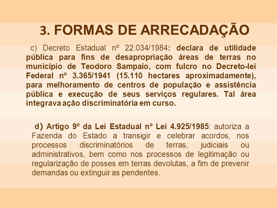c) Decreto Estadual nº 22.034/1984: declara de utilidade pública para fins de desapropriação áreas de terras no município de Teodoro Sampaio, com fulc