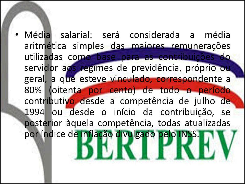 Média salarial: será considerada a média aritmética simples das maiores remunerações utilizadas como base para as contribuições do servidor aos regime