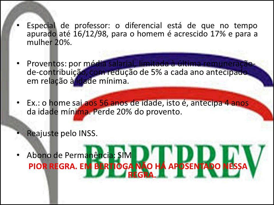 Especial de professor: o diferencial está de que no tempo apurado até 16/12/98, para o homem é acrescido 17% e para a mulher 20%. Proventos: por média