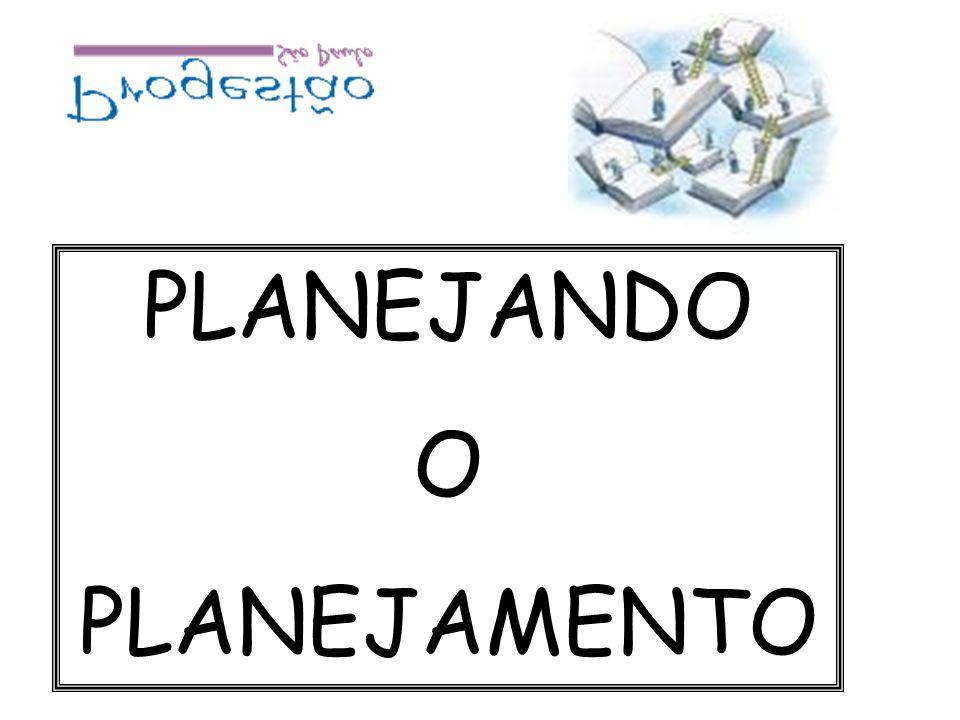 PLANEJANDO O PLANEJAMENTO