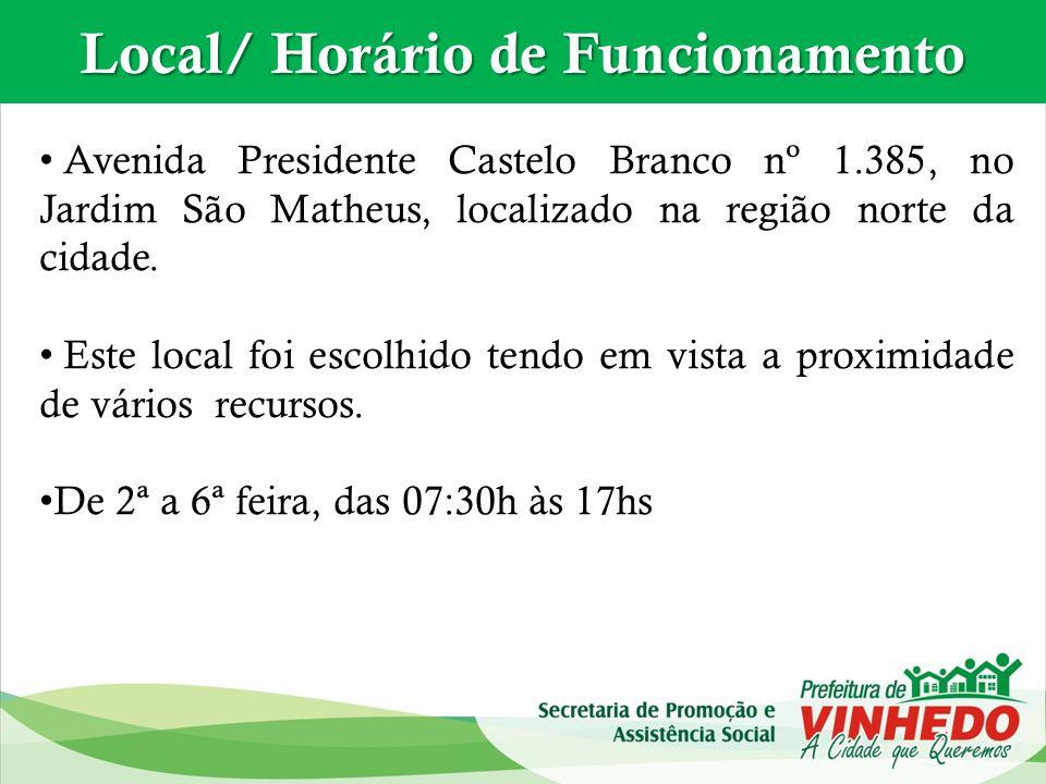 Local/ Horário de Funcionamento Avenida Presidente Castelo Branco nº 1.385, no Jardim São Matheus, localizado na região norte da cidade. Este local fo