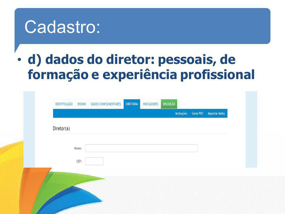 Cadastro: d) dados do diretor: pessoais, de formação e experiência profissional
