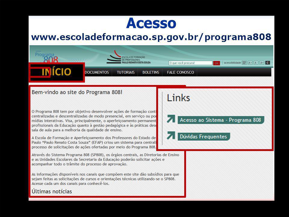 INÍCIO Acesso www.escoladeformacao.sp.gov.br/programa808