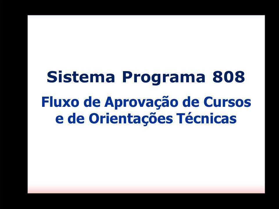 Sistema Programa 808 Fluxo de Aprovação de Cursos e de Orientações Técnicas