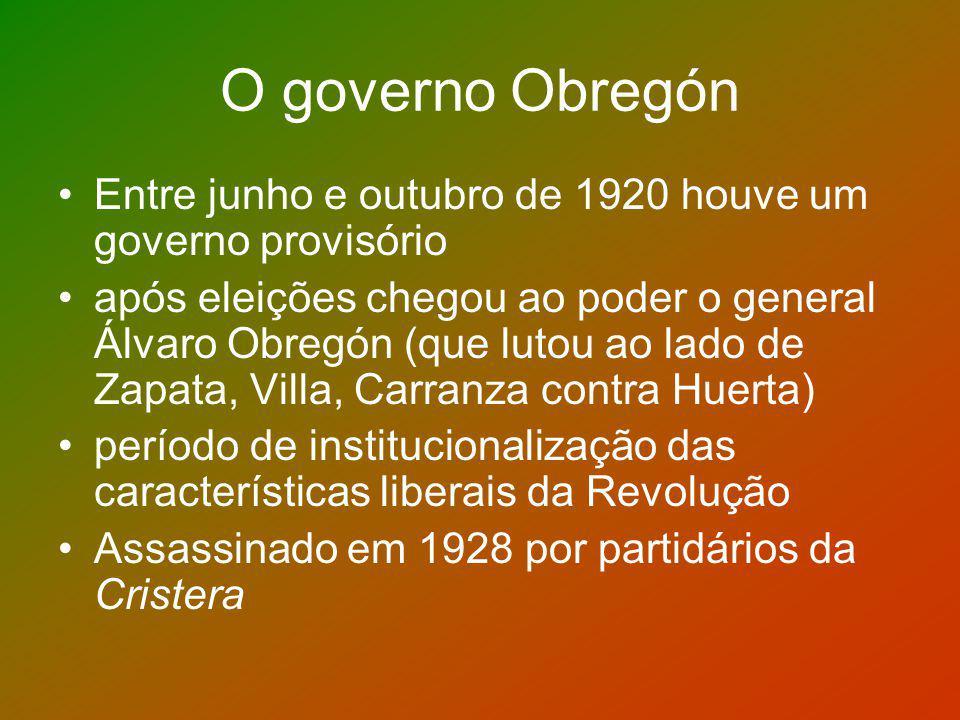 O governo Obregón Entre junho e outubro de 1920 houve um governo provisório após eleições chegou ao poder o general Álvaro Obregón (que lutou ao lado