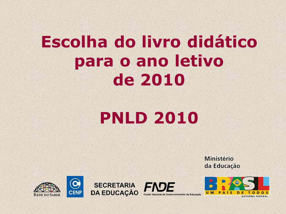 Escolha do livro didático para o ano letivo de 2010 PNLD 2010
