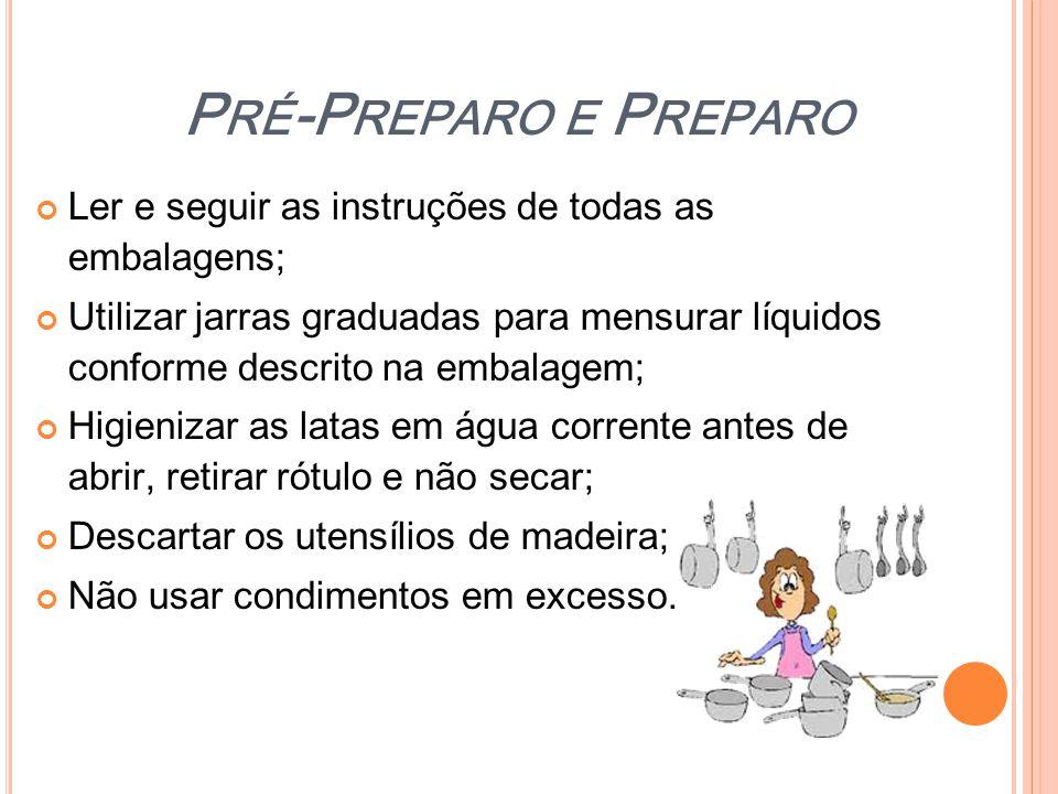 P RÉ -P REPARO E P REPARO Ler e seguir as instruções de todas as embalagens; Utilizar jarras graduadas para mensurar líquidos conforme descrito na emb