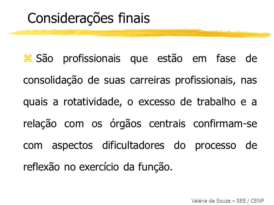Valéria de Souza – SEE / CENP z São profissionais que estão em fase de consolidação de suas carreiras profissionais, nas quais a rotatividade, o exces